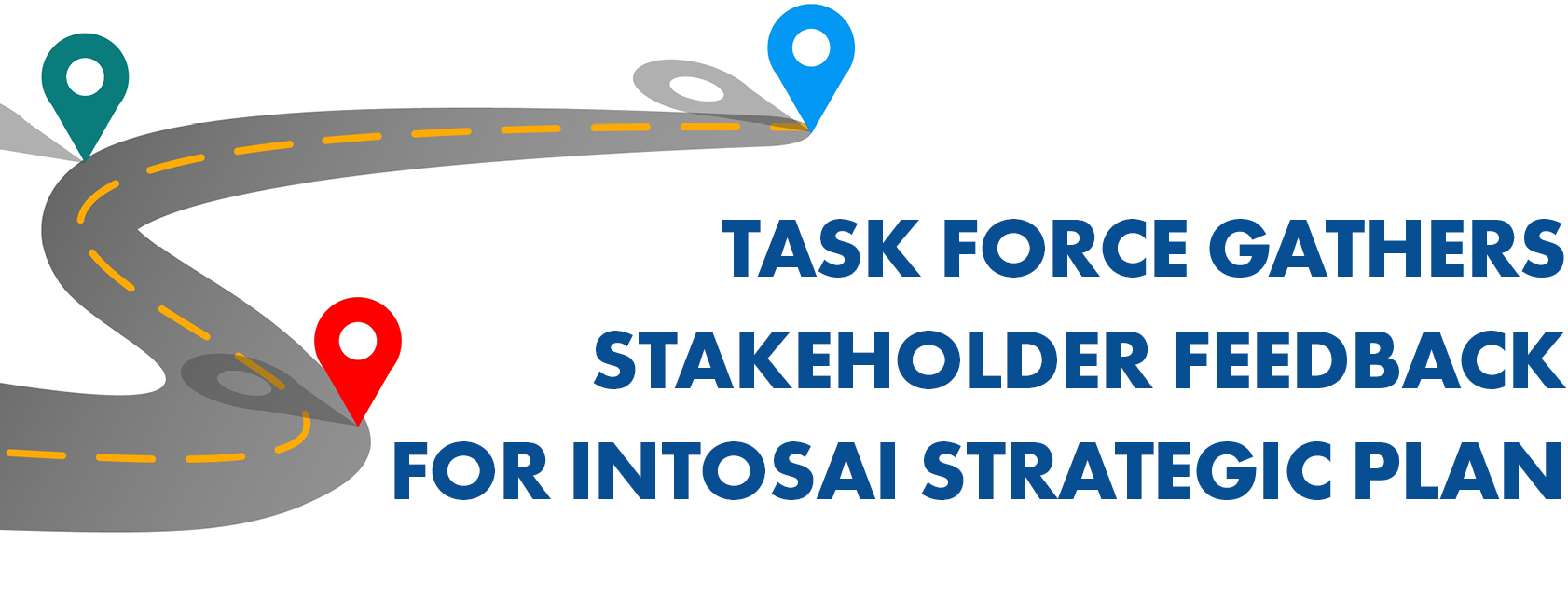Task Force Gathers Stakeholder Feedback for INTOSAI Strategic Plan