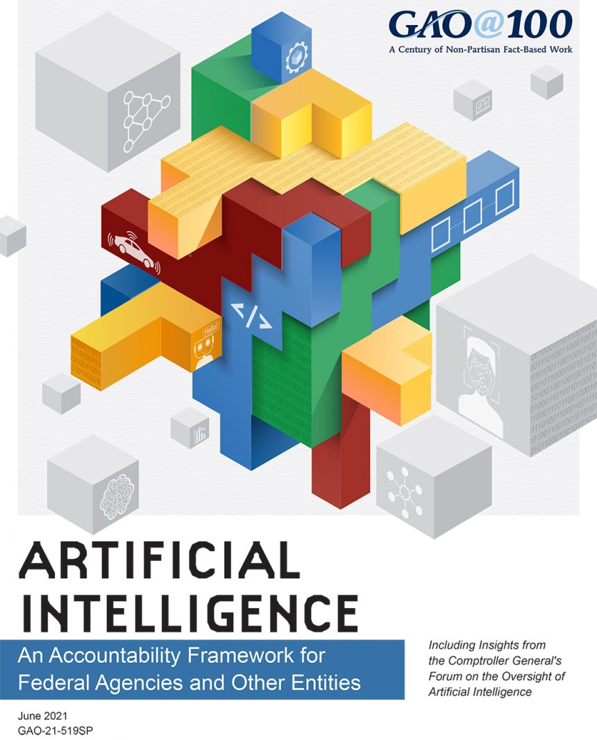 GAO-21-519SP Artificial Intelligence: An Oversight Framework for Federal Agencies and Other Entities